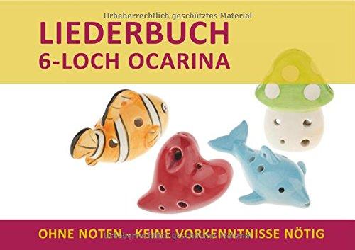 Liederbuch für 6-Loch Ocarina: Liederbuch in Griffschrift - ohne Noten