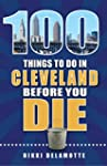 100 Things to Do in Cleveland Before...