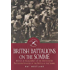 British Battalions on the Somme: Battles & Engagements of the 616 Infantry Battalions Involved in the Battle of the Somme