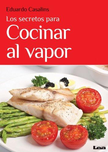 Los secretos para cocinar al vapor por Eduardo Casalins