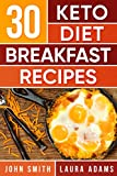 Ketogenic Diet: The Ketogenic Diet Cookbook: 30 Keto Diet Breakfast Recipes For Rapid Weight Loss And Amazing Energy!