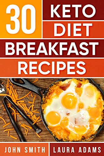Ketogenic Diet: The Ketogenic Diet Cookbook: 30 Keto Diet Breakfast Recipes For Rapid Weight Loss And Amazing Energy! (English Edition)