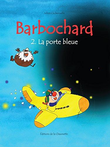 Barbochard, la porte bleue (Barbochard, barbare des étoiles t. 2) (French Edition)