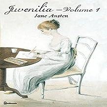 Juvenilia – Volume I (Illustrated) (English Edition)