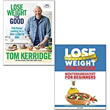 lose weight for good [hardcover], mediterranean diet for beginners 2 books collection set - full-flavour cooking for a low-calorie diet, ultimate guide to health, weight loss & longevity