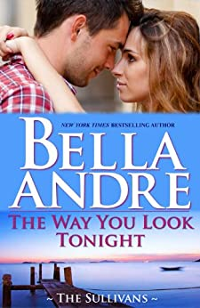 The Way You Look Tonight (Seattle Sullivans 1) (The Sullivans Book 9) (English Edition) von [Andre, Bella]