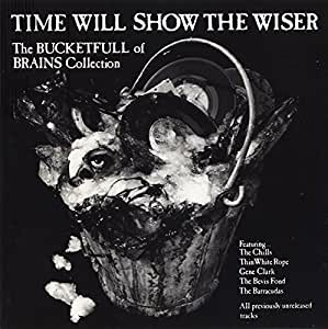 Time Will Show The Wiser