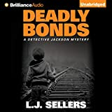 Deadly Bonds: A Detective Jackson Novel, Book 9