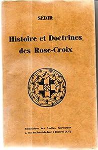 Histoire et doctrines des Rose-Croix par Paul Sédir
