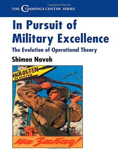In Pursuit of Military Excellence: Evolution of Operational Theory (Cummings Center Series)