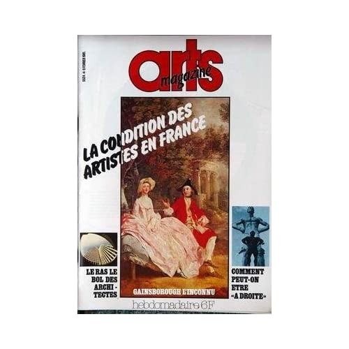 ARTS MAGAZINE N° 4 du 06-02-1981 LA CONDITION DES ARTISTES EN FRANCE - GAINSBOROUGH - LE RAS LE BOL DES ARCHITECTES - COMMENT PEUT-ON ETRE A DROITE