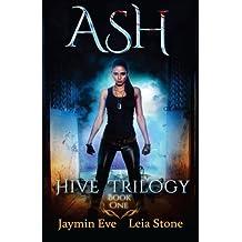 Ash (Hive Trilogy) (Volume 1) by Leia Stone (2015-12-19)