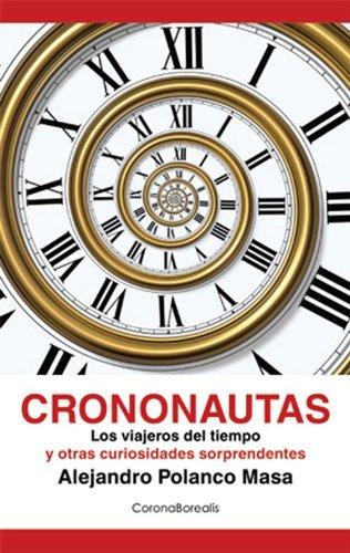Crononautas (El Observatorio) (Spanish Edition) by Alejandro Polanco (2011-05-01)
