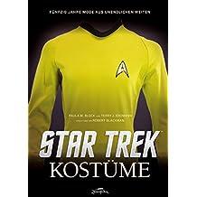 Star Trek Kostüme: Fünfzig Jahre Mode aus Unendlichen Weiten