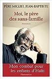 Image de Moi, le père des sans-famille: Mon combat pour les enfants d'Haïti