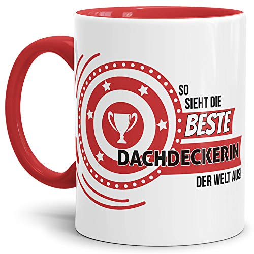Berufe-TasseSo Sieht Dachdeckerin aus Innen & Henkel Rot/Job / Tasse mit Spruch/Kollegin / Arbeit/Fun / Mug/Cup / Geschenk Qualität - 25 Jahre Erfahrung