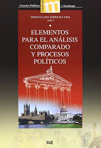 Elementos Para El Análisis Comparado Y Procesos Políticos (Manuales Major/ Ciencias Políticas y Sociología) de Inmaculada Szmolka Vida (Redactor) (3 ene 2013) Tapa blanda