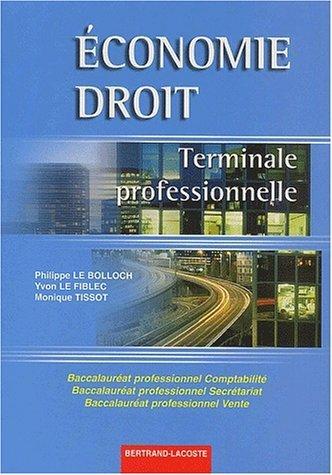 Economie Droit Terminale professionnelle Bac pro Comptabilit, Secrtariat, Vente by Philippe Le Bolloch (2003-06-01)