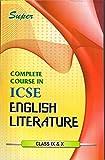 Complete Course ICSE In English Literature