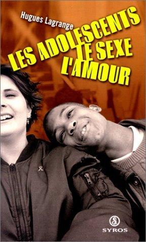 Les Adolescents, le sexe et l'amour de Hugues Lagrange (mai 1999) Broché par  (Broché)