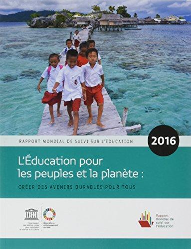 L'ducation pour les peuples et la plante : crer des avenirs durables pour tous : Rapport mondial de suivi sur l'ducation 2016