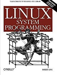 Linux System Programming: Talking Directly to the Kernel and C Bibliothekseinband 2nd edition by Love, Robert (2013) Taschenbuch