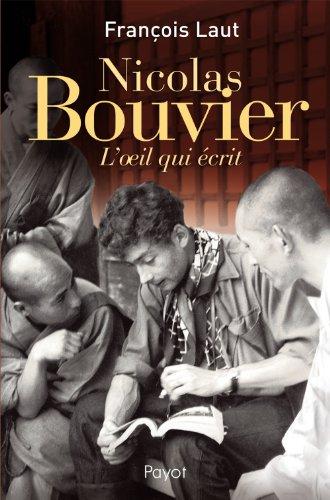 Nicolas Bouvier : L'oeil qui écrit
