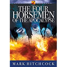 The Four Horsemen of the Apocalypse (End Times Answers)