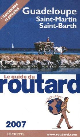 Guadeloupe : Les Saintes, Marie-Galante, La Dsirade, Saint-Martin, Saint-Barthlmy