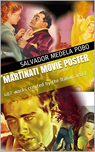 Martinati Movie Poster: 407 works created by the Italian artist (Art and Design in the Movie Poster nº 2) por Salvador Medela Pobo