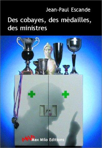 Des cobayes, des médailles, des ministres