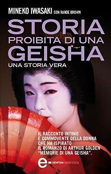 Storia proibita di una geisha (eNewton Saggistica) di [Iwasaki, Mineko , Brown, Rande]