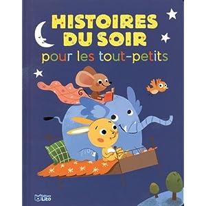 Mes histoires du soir : Histoires du Soir pour les Tout-Petits – Dès 18 mois