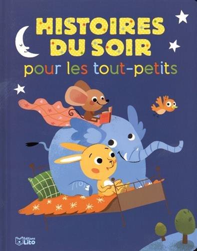 Mes histoires du soir : Histoires du Soir pour les Tout-Petits - Dès 18 mois par Collectif