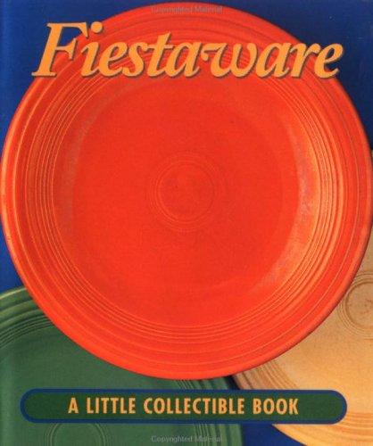 Fiestaware: A Little Collectible Book (Little Books (Andrews & McMeel)) Fiestaware