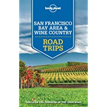 San Francisco Bay Area & Wine Country (Lonely Planet Road Trips)