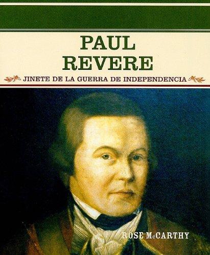 Paul Revere: Jinete De LA Guerra De Independencia (Grandes Personajes En LA Historia De Los Estados Unidos) por Rose McCarthy