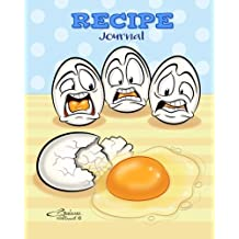 Recipe Journal: Cracked Egg - Blank Cookbook - 100 Recipes - 8x10 inches