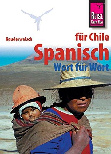 Kauderwelsch, Spanisch für Chile Wort für Wort