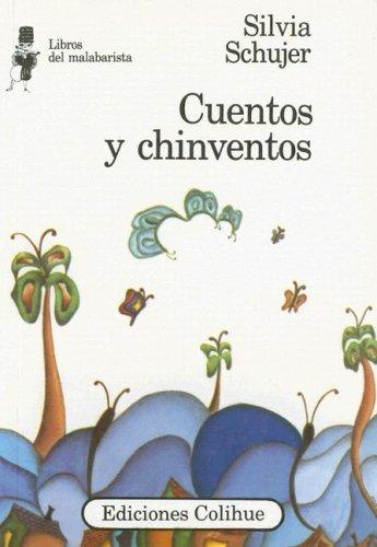 Cuentos y chinventos (Libros del Malabarista) por Silvia Graciela Schujer