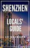 Shenzhen 25 Secrets - The Locals Travel Guide  For Your Trip to Shenzhen 2019 ( China )
