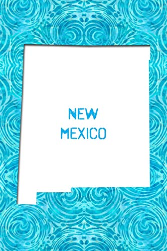 NEW MEXICO: 6x9 lined journal : The Great State of New Mexico USA : Land of Enchantment