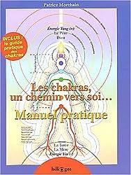 Les chakras, un chemin vers soi... : Manuel pratique