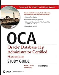 OCA: Oracle Database 11g Administrator Certified Associate Study Guide: Exams1Z0-051 and 1Z0-052 by Biju Thomas (2009-04-06)