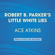 Robert B. Parker's Little White Lies (Spenser)