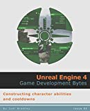 Constructing character abilities and cool-downs (Unreal Engine 4: Game Development Bytes Book 3)