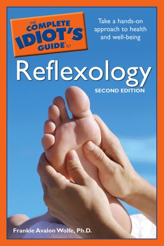 The Complete Idiot S Guide To Reflexology 2nd Edition