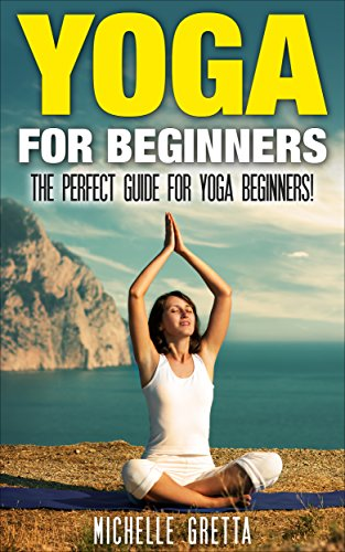 Yoga: Yoga for Beginners: How to Use Yoga to Relieve Stress ...