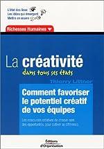 La Créativité dans tous ses états - Comment favoriser le potentiel créatif de vos équipes de Thierry Littner