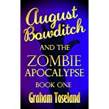 August Bowditch and the Zombie Apocalypse Book One (English Edition)